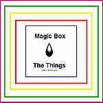 Magic Box The Things (I Like About You) - Single