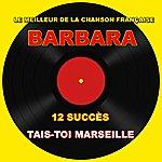 Barbara Tais-Toi Marseille