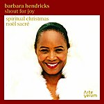 Barbara Hendricks Shout For Joy: Spiritual Christmas (Noël Sacré)