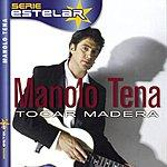 Manolo Tena Tocar Madera