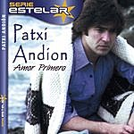 Patxi Andion Amor Primero