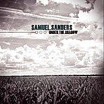 Samuel Sanders Under The Shadow