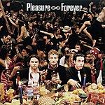 Pleasure Forever Pleasure Forever