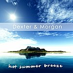 Dexter Hot Summer Breeze