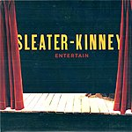 Sleater-Kinney Entertain