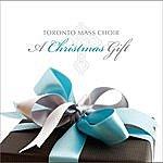 Toronto Mass Choir A Christmas Gift