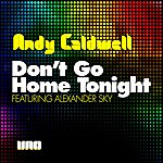 Andy Caldwell Don't Go Home Tonight [Part 1]