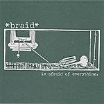 "Braid I'm Afraid Of Everything 7"""