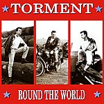Torment Round The World