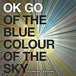 OK Go Of The Blue Colour Of The Sky (Extra Nice Edition)