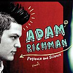 Adam Richman Patience And Science