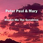 Peter, Paul & Mary Weave Me The Sunshine