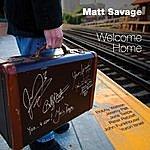 Matt Savage Welcome Home