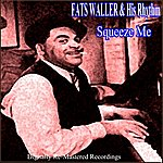Fats Waller & His Rhythm Squeeze Me