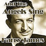 Harry James And The Angels Sing