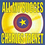 Charles Trenet All My Succès