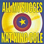 Nat King Cole All My Succes