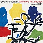 Georg Wadenius Morning Has Broken (Feat. Frida)