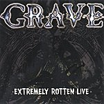 Grave Extremely Rotten Live