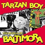 Baltimora Tarzan Boy: The World Of Baltimora