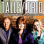 The Talley Trio Stories And Songs