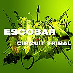 Escobar Circuit Tribal Ep