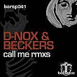 D-Nox & Beckers Call Me Remixes