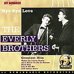 The Everly Brothers Bye Bye Love (Greatest Hits)