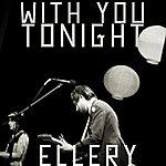 Ellery With Me Tonight - Single