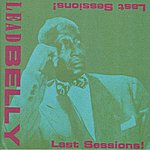 Leadbelly Last Sessions