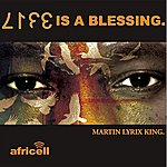 Martin Luther King, Jr. Life Is A Blessing
