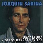 Joaquín Sabina Juana La Loca Y Otros Grandes Éxitos