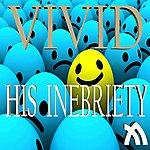 Vivid His Inebriety