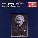 Antonio Pompa-Baldi Grieg, E.: Piano Music, Vol. 6
