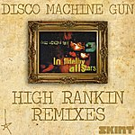 Lo Fidelity Allstars Disco Machine Gun (High Rankin Remixes)
