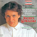 Jochen Kowalski Handel, G.F.: Cantatas - Hwv 109, 112, 132c, 166, 175
