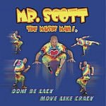 Mr. Scott 'The Music Man' Don't Be Lazy, Move Like Crazy