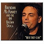 Brendan Mc Kinney & The 99 Brown Dogs Best They Can