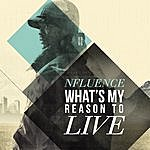 """Nfluence 'what's My Reason To Live"""""""