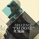 """Nfluence """"IM Done"""" (Feat. Taliah)"""