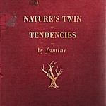 Famine Nature's Twin Tendencies