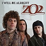 ZO2 I Will Be Alright