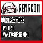 Cortez & York Give It All (Max Factor Remix)
