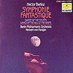 Berliner Philharmoniker Berlioz: Symphonie Fantastique, Op.14; Dance Of The Sylphs; Dance Of The Will-O'-The-Wisps