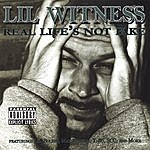 Lil Witness Real Life's Not Fake