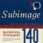 Subimage Bluest Butter Larvae (For String Quartet)