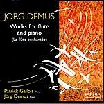 Patrick Gallois Jörg Demus - Works For Flute And Piano (La Flûte Enchantée)