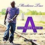 Montana Trax A Hustlers Story