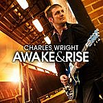 Charles Wright Awake And Rise