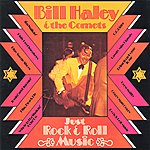 Bill Haley & His Comets Just Rock & Roll Music
